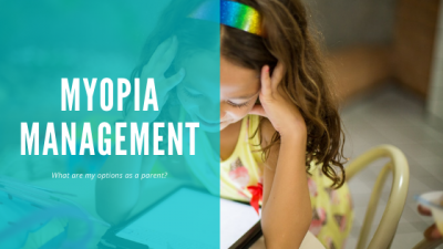 Myopia management - What are my options